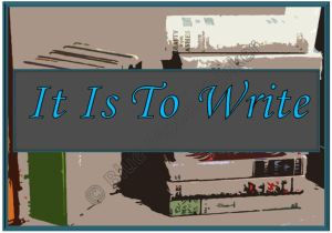 It is to Write